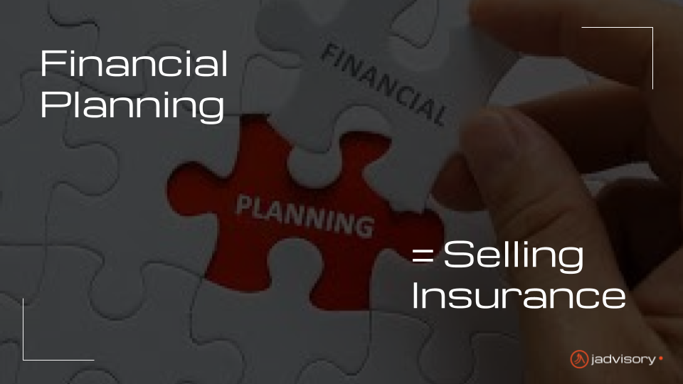 Financial Planning = Selling Insurance?