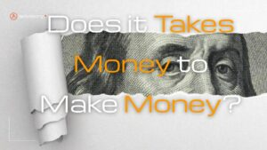 does it takes money to make money