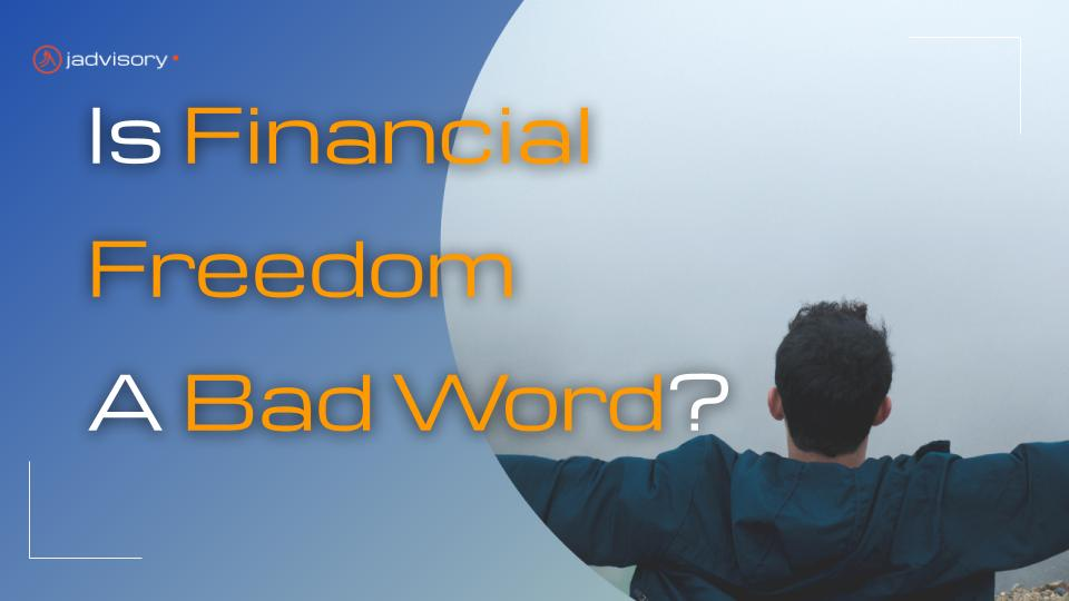 is financial freedom a bad word