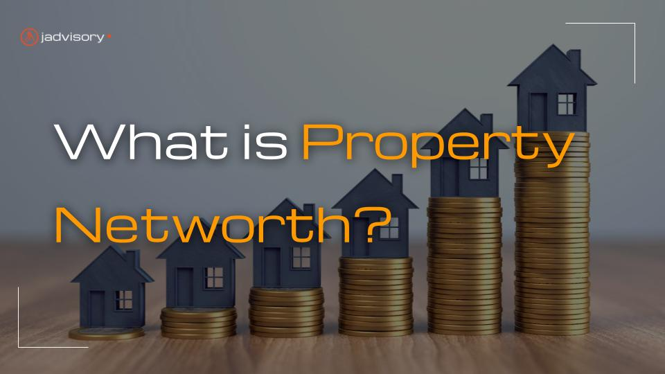 what is property networth
